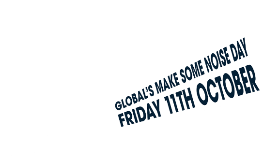 Global's Make Some Noise Day - Friday 11th October